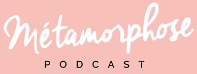 Metamorphose Podcast